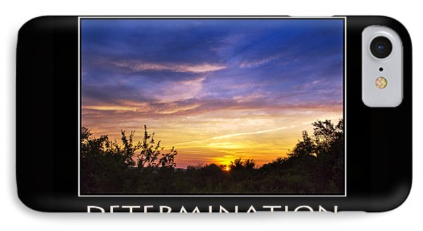 Determination Inspirational Motivational Poster Art Phone Case by Christina Rollo