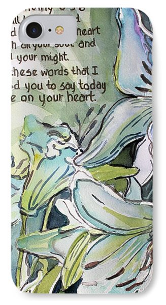 Deuteronomy 6 5-6 IPhone Case by Mindy Newman