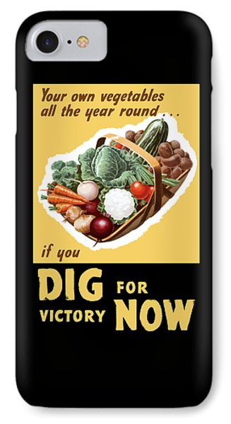 Dig For Victory Now IPhone Case by War Is Hell Store