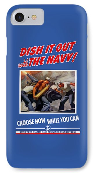 Dish It Out With The Navy Phone Case by War Is Hell Store