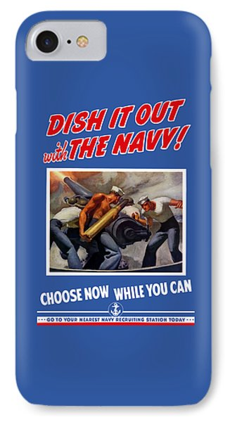 Dish It Out With The Navy IPhone Case by War Is Hell Store