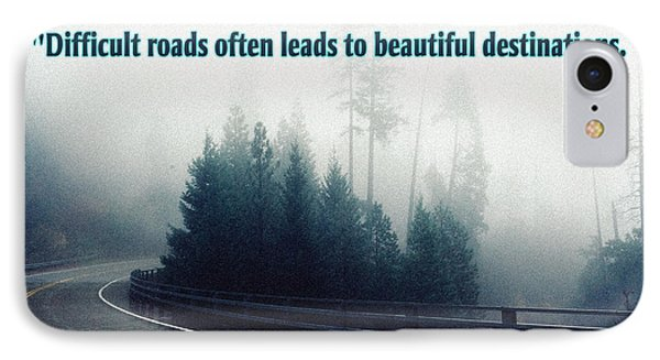 Difficult Roads Often Leads To Beautiful Destinations IPhone Case by Celestial Images