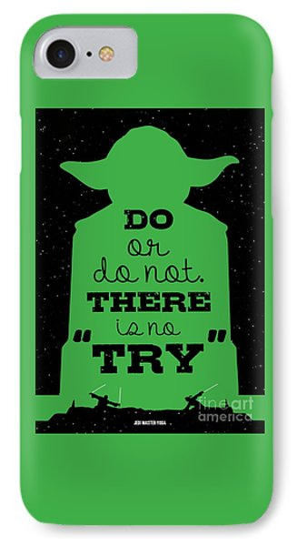 Do Or Do Not There Is No Try. - Yoda Movie Minimalist Quotes Poster IPhone 7 Case