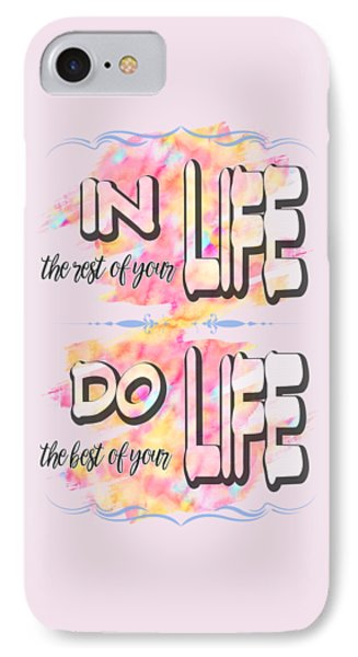 Do The Best Of Your Life Inspiring Typography IPhone Case by Georgeta Blanaru