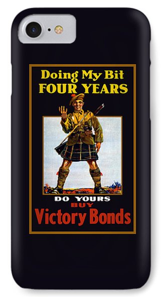 Doing My Bit Four Years - Buy Victory Bonds IPhone Case by War Is Hell Store