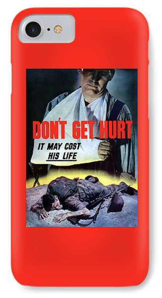 Don't Get Hurt It May Cost His Life Phone Case by War Is Hell Store