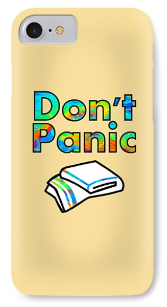 Don't Panic IPhone Case by Anastasiya Malakhova