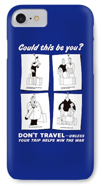 Don't Travel Unless It Helps Win The War IPhone Case by War Is Hell Store