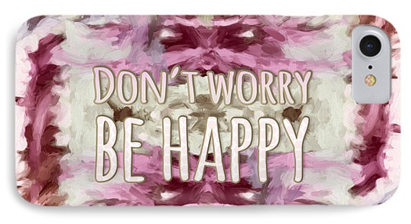 IPhone Case featuring the  Don't Worry Be Happy by Bonnie Bruno