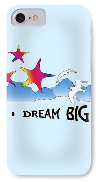 Dream Big IPhone Case by Judi Saunders
