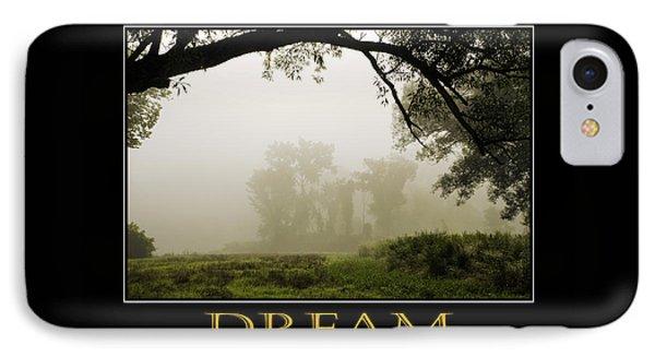 Dream  Inspirational Motivational Poster Art Phone Case by Christina Rollo