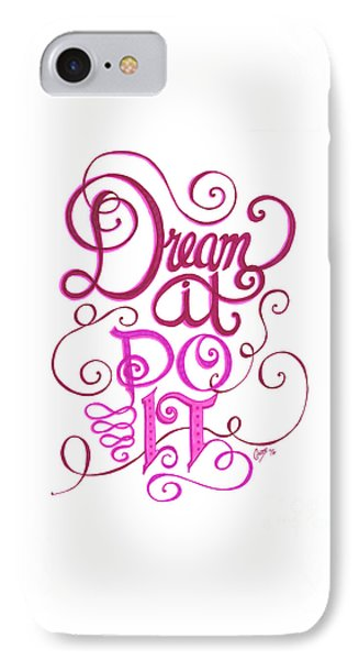 IPhone Case featuring the drawing Dream It Do It by Cindy Garber Iverson