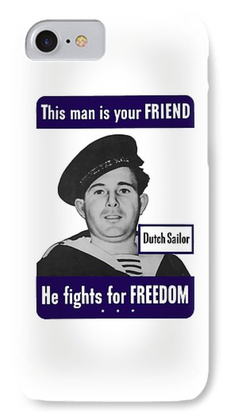Dutch Sailor This Man Is Your Friend IPhone Case by War Is Hell Store