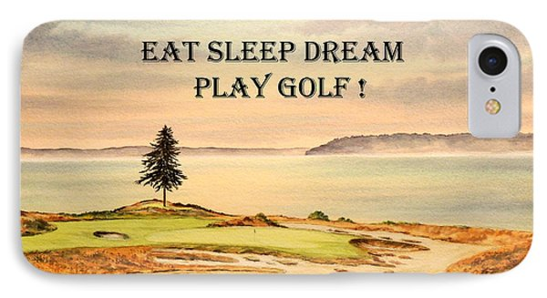 IPhone Case featuring the painting Eat Sleep Dream Play Golf - Chambers Bay by Bill Holkham