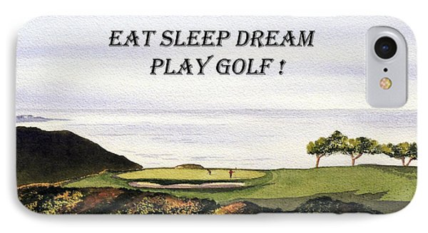 IPhone Case featuring the painting Eat Sleep Dream Play Golf - Torrey Pines South Golf Course by Bill Holkham