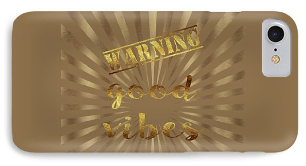 Elegant Gold Warning Good Vibes Typography IPhone Case by Georgeta Blanaru