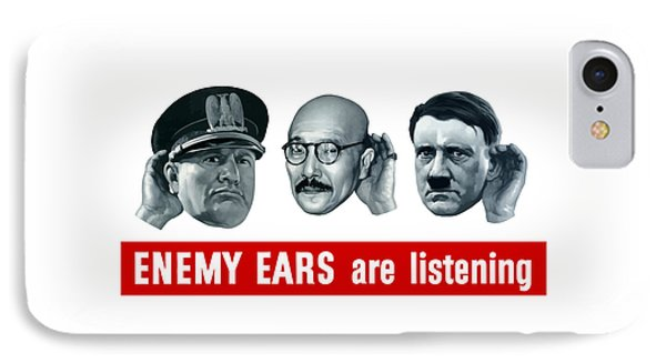 Enemy Ears Are Listening Phone Case by War Is Hell Store
