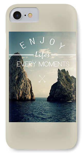 Enjoy Life Every Momens IPhone 7 Case