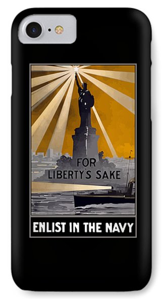 Enlist In The Navy - For Liberty's Sake IPhone 7 Case
