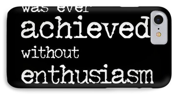 Enthusiasm Quote IPhone Case by Kate McKenna