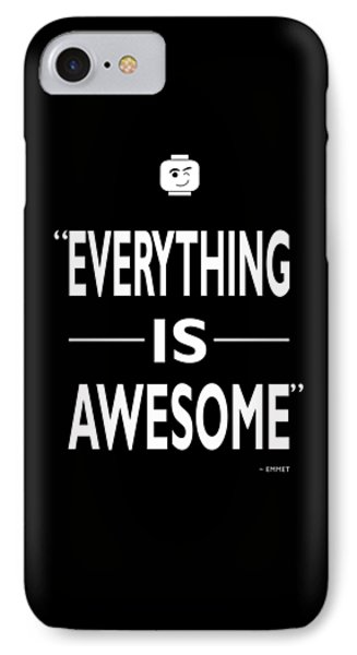 Everything Is Awesome IPhone Case by Mark Rogan