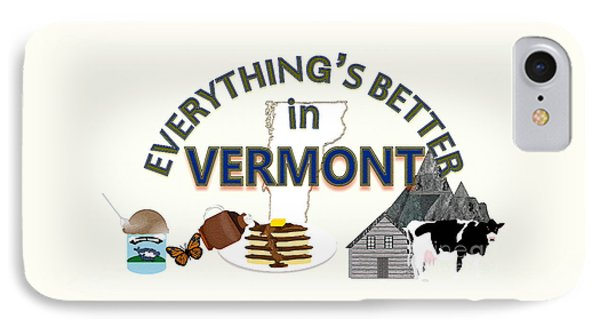 Everything's Better In Vermont IPhone Case by Pharris Art