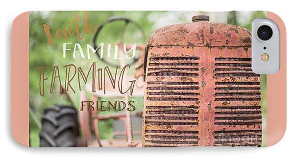 Faith Family Farming Friends IPhone Case by Edward Fielding