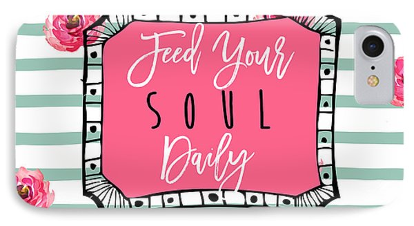 Feed Your Soul Daily IPhone Case