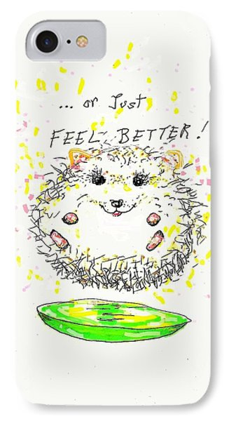 Feel Better IPhone Case by Denise Fulmer