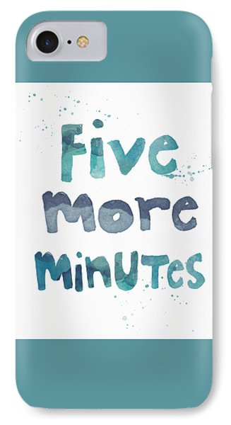 Five More Minutes IPhone Case