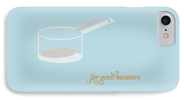 For Good Measure IPhone Case by Julia Garcia