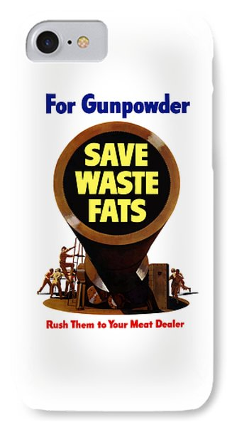 For Gunpowder Save Waste Fats IPhone Case by War Is Hell Store