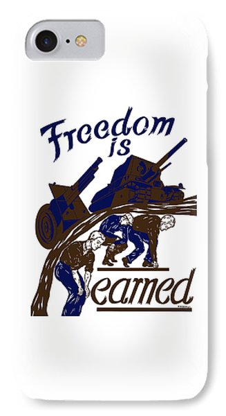 Freedom Is Earned - Ww2 IPhone Case