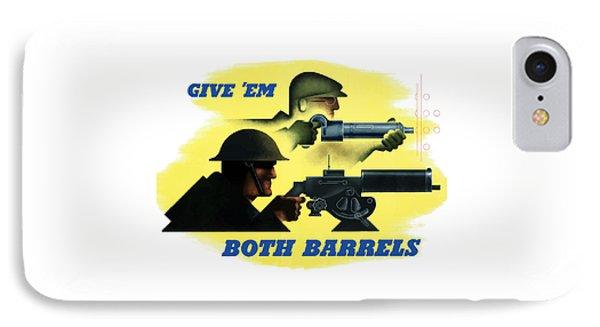 Give Em Both Barrels - Ww2 Propaganda IPhone Case by War Is Hell Store
