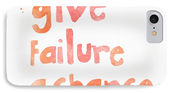 Give Failure A Chance IPhone Case by Linda Woods