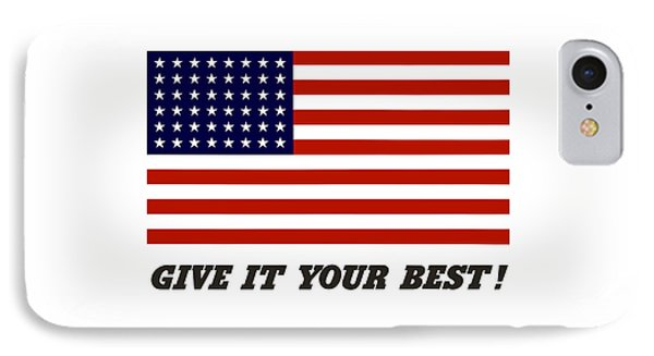 Give It Your Best American Flag IPhone Case by War Is Hell Store