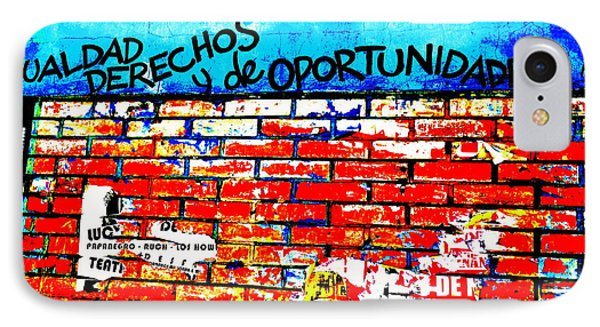 Give Us Equal Rights And Opportunities ...on Santiago Walls IPhone Case by Funkpix Photo Hunter