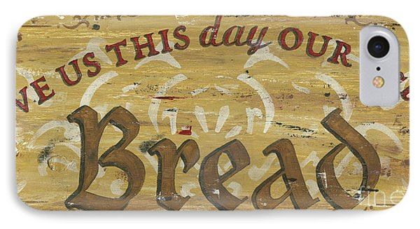 Give Us This Day Our Daily Bread IPhone Case by Debbie DeWitt