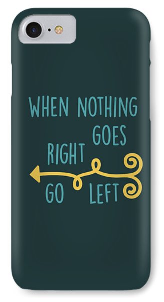 Go Left IPhone Case by Heather Applegate