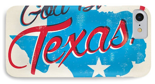 God Bless Texas IPhone Case