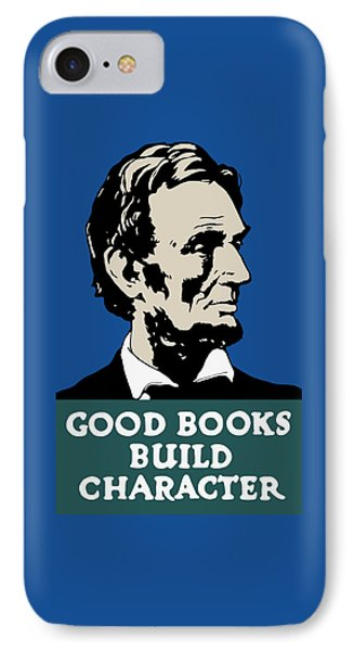 Good Books Build Character - President Lincoln IPhone Case by War Is Hell Store