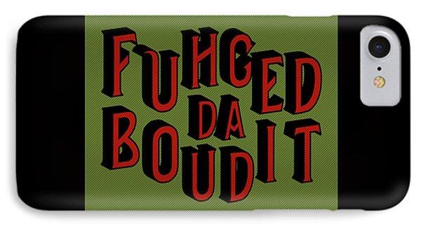 IPhone Case featuring the digital art Greenred Fuhgeddaboudit by Megan Dirsa-DuBois