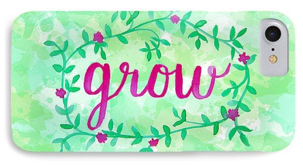 Garden iPhone 7 Case - Grow Watercolor by Michelle Eshleman