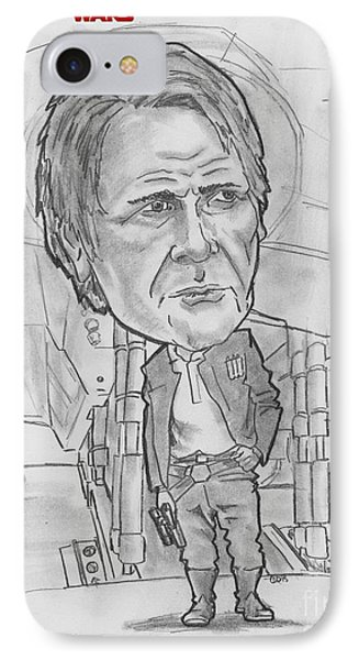IPhone Case featuring the drawing Han Solothe Force Awakens by Chris DelVecchio