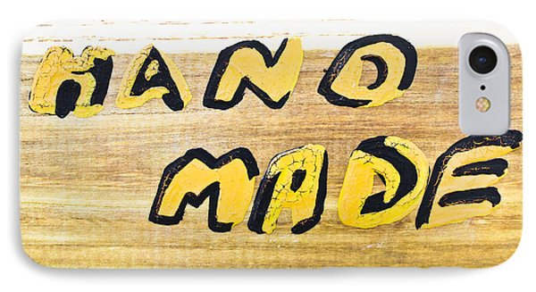 Hand Made Sign IPhone Case by Tom Gowanlock