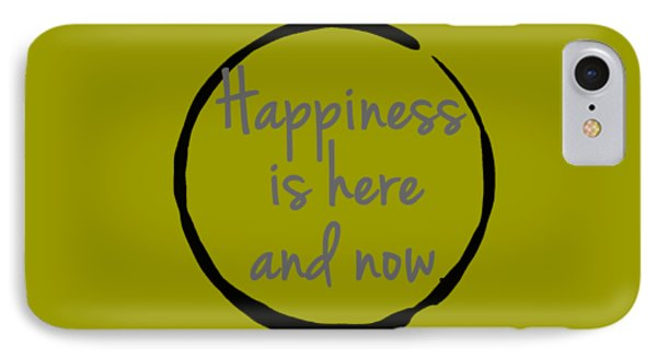 IPhone Case featuring the digital art Happiness Is Here And Now by Julie Niemela