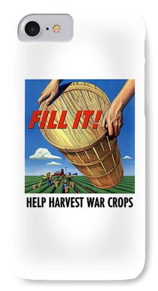 Help Harvest War Crops - Fill It IPhone Case