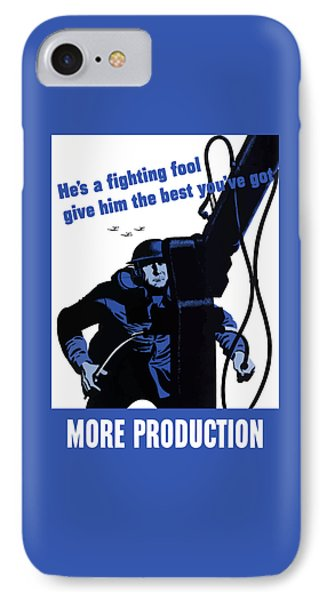 He's A Fighting Fool - Give Him The Best You've Got Phone Case by War Is Hell Store
