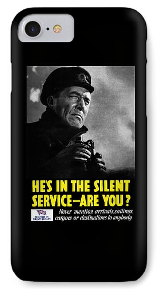 He's In The Silent Service - Are You IPhone Case