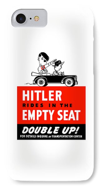 Hitler Rides In The Empty Seat Phone Case by War Is Hell Store